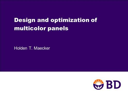 Design and optimization of multicolor panels Holden T. Maecker.