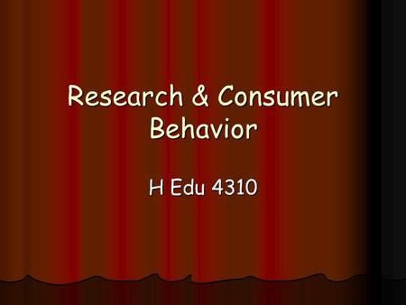 "Research & Consumer Behavior H Edu 4310. Activity On The Draw On The Draw ""Drawing"" the Customer ""Drawing"" the Customer."