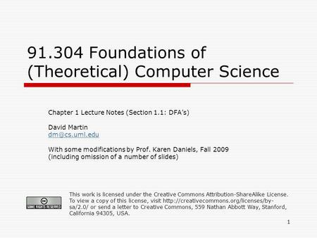 1 91.304 Foundations of (Theoretical) Computer Science Chapter 1 Lecture Notes (Section 1.1: DFA's) David Martin With some modifications.