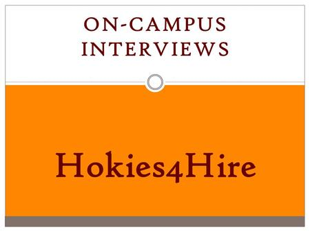 On-Campus Interviews Hokies4Hire.