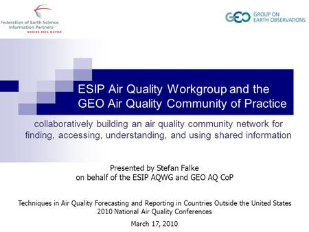 ESIP Air Quality Workgroup and the GEO Air Quality Community of Practice collaboratively building an air quality community network for finding, accessing,
