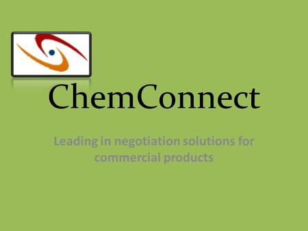 ChemConnect Leading in negotiation solutions for commercial products.