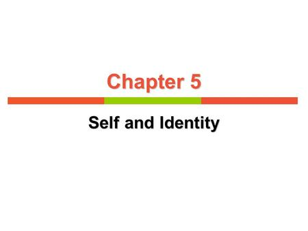 Chapter 5 Self and Identity. Understanding Personal Identity This chapter focuses on how identity is connected to:  Language  Other people  Societal.