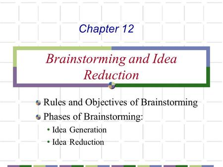 Brainstorming and Idea Reduction