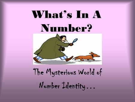 The Mysterious World of Number Identity…
