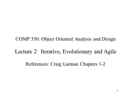 COMP 350: Object Oriented Analysis and Design Lecture 2