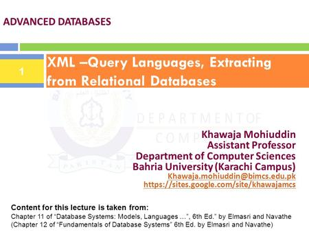 XML –Query Languages, Extracting from Relational Databases ADVANCED DATABASES Khawaja Mohiuddin Assistant Professor Department of Computer Sciences Bahria.