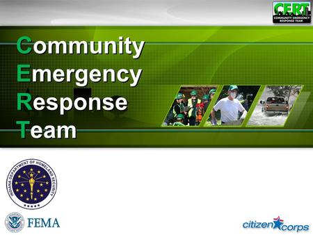 Community Emergency Response Team. What is CERT? Community Emergency Response Teams (CERTs) are formed by trained volunteers from a neighborhood or workplace.