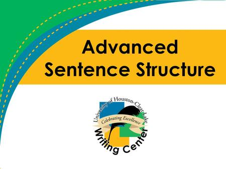 Advanced Sentence Structure. Clauses A subject and a predicate by themselves make an independent clause. Sentences can contain more than one clause, and.