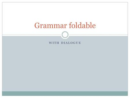 Grammar foldable With dialogue.