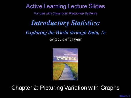 Introductory Statistics: Exploring the World through Data, 1e