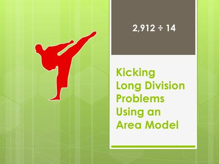 Kicking Long Division Problems Using an Area Model