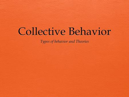 Types of behavior and Theories