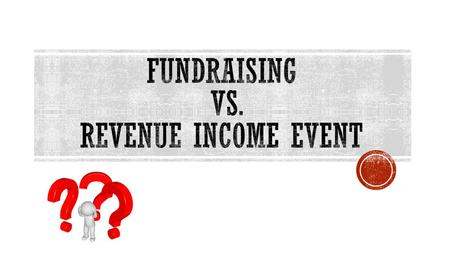  Revenue income event (RIE) (1102): any type of income generated from an event or opportunity where goods and/or services are provided in exchange for.