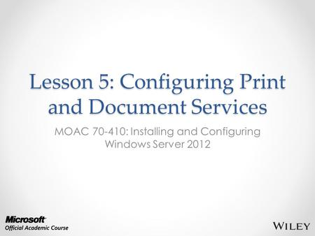 Lesson 5: Configuring Print and Document Services