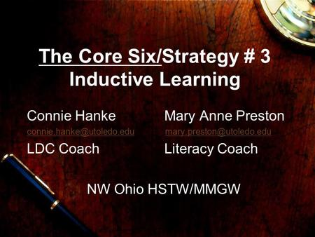 The Core Six/Strategy # 3 Inductive Learning Connie Hanke Mary Anne Preston