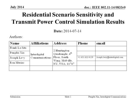 Submission doc.: IEEE 802.11-14/0833r0 July 2014 Pengfei Xia, Interdigital CommunicationsSlide 1 Residential Scenario Sensitivity and Transmit Power Control.