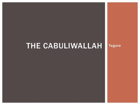 The Cabuliwallah Tagore.