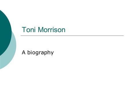 Toni Morrison  Born Chloe Anthony Wofford, February 18, 1931