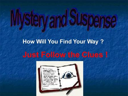 Just Follow the Clues ! How Will You Find Your Way ?