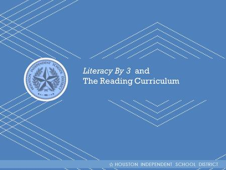 Literacy By 3 and The Reading Curriculum