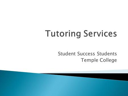 Student Success Students Temple College.  Is a self-paced, individualized program based upon a pre-assessment that addresses the specific academic needs.