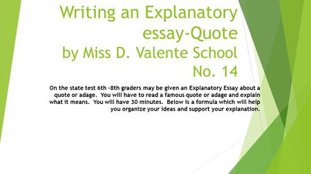 Writing an Explanatory essay-Quote by Miss D. Valente School No. 14