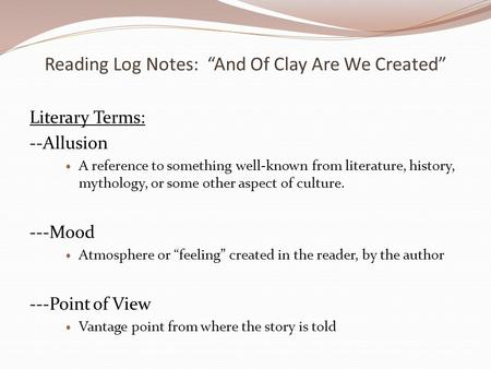 "Reading Log Notes: ""And Of Clay Are We Created"""