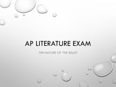 AP Literature Exam The nature of the beast.