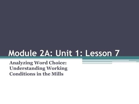 Analyzing Word Choice: Understanding Working Conditions in the Mills