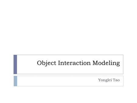 Object Interaction Modeling