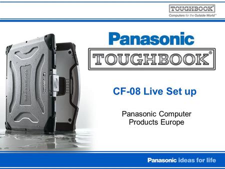 Panasonic Computer Products Europe CF-08 Live Set up.