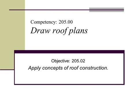 Competency: Draw roof plans