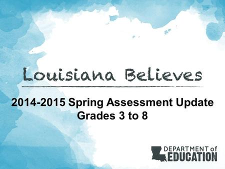 2014-2015 Spring Assessment Update Grades 3 to 8.