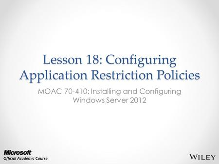 Lesson 18: Configuring Application Restriction Policies