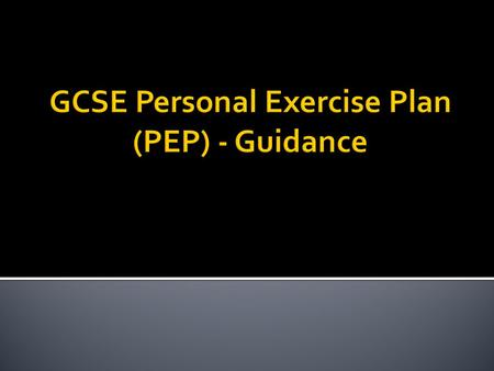 GCSE Personal Exercise Plan (PEP) - Guidance