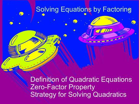 Solving Equations by Factoring