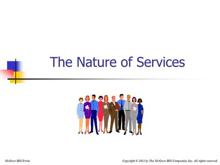 The Nature of Services McGraw-Hill/Irwin Copyright © 2011 by The McGraw-Hill Companies, Inc. All rights reserved.