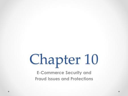 E-Commerce Security and Fraud Issues and Protections