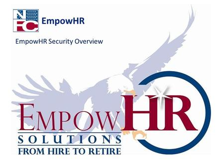 EmpowHR EmpowHR Security Overview. 2 Application Security Administration Permission List Roles User Profiles Row level security Distributed Security Administration.