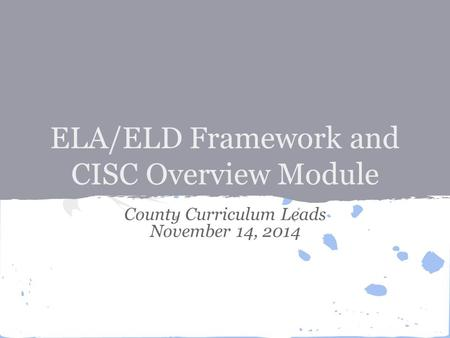 Purpose of the ELA/ELD Framework