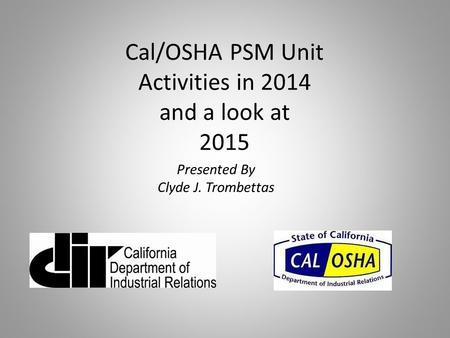 Cal/OSHA PSM Unit Activities in 2014 and a look at 2015