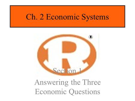 Section 1 Answering the Three Economic Questions