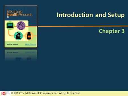 © 2013 The McGraw-Hill Companies, Inc. All rights reserved. Chapter 3 Introduction and Setup.