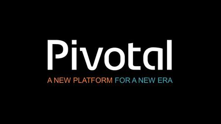 A NEW PLATFORM FOR A NEW ERA. 2 Pivotal Confidential–Internal Use Only 2 The Pivotal Big Data Suite.