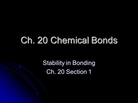 Stability in Bonding Ch. 20 Section 1