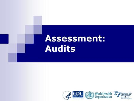 1 Assessment: Audits. Assessment: Audits - Module 9 2 Learning Objectives At the end of this activity, you will be able to: Develop a process to prepare.