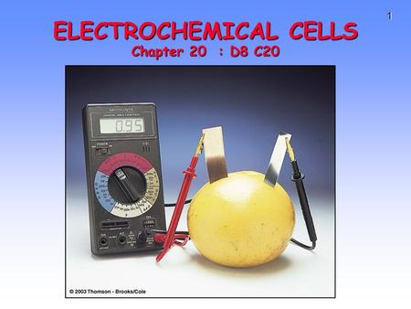 1 ELECTROCHEMICAL CELLS Chapter 20 : D8 C20. 21.2 Half-Cells and Cell Potentials > 2 Copyright © Pearson Education, Inc., or its affiliates. All Rights.