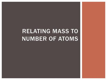 Relating Mass to Number of Atoms