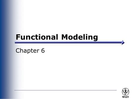 Functional Modeling Chapter 6.